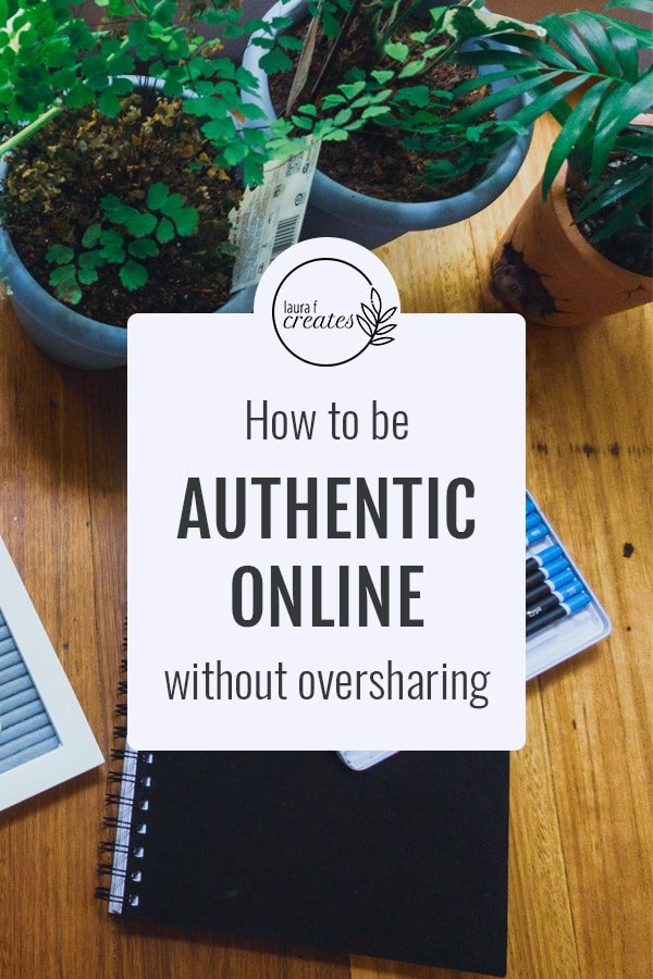 How to be authentic, without oversharing